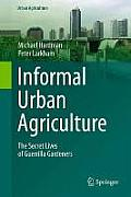Informal Urban Agriculture: The Secret Lives of Guerrilla Gardeners (Urban Agriculture)