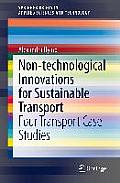 Non-Technological Innovations for Sustainable Transport: Four Transport Case Studies (Springerbriefs in Applied Sciences and Technology)