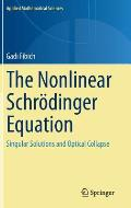 Applied Mathematical Sciences #192: The Nonlinear Schrodinger Equation: Singular Solutions and Optical Collapse