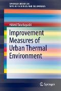 Improvement Measures of Urban Thermal Environment (Springerbriefs in Applied Sciences and Technology)