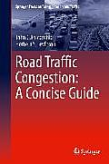 Springer Tracts on Transportation and Traffic #7: Road Traffic Congestion: A Concise Guide
