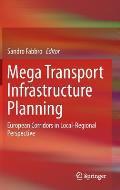Mega Transport Infrastructure Planning: European Corridors in Local-Regional Perspective