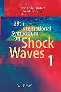 Proceedings of the 29th International Symposium on Shock Waves - Madison, Wisconsin, USA, July 14-19, 2013: Volume 1