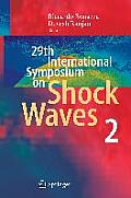 Proceedings of the 29th International Symposium on Shock Waves Madison, Wisconsin, USA, July 14-19, 2013: Volume 2