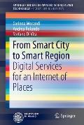 From Smart City to Smart Region: Digital Services for an Internet of Places (Springerbriefs in Applied Sciences and Technology / Polimi S)