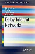 Delay Tolerant Networks (Springerbriefs in Computer Science)