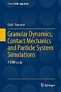 Particle Technology #24: Granular Dynamics, Contact Mechanics and Particle System Simulations: A Dem Study