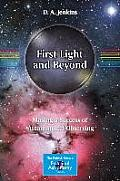 First Light and Beyond: Making a Success of Astronomical Observing (Patrick Moore Practical Astronomy)