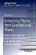 Extracting Physics from Gravitational Waves: Testing the Strong-Field Dynamics of General Relativity and Inferring the Large-Scale Structure of the Un (Springer Theses)