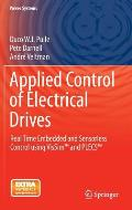 Applied Control of Electrical Drives: Real Time Embedded and Sensorless Control Using Vissim and Plecs (Power Systems)