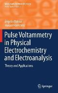 Pulse Voltammetry in Physical Electrochemistry and Electroanalysis: Theory and Applications (Monographs in Electrochemistry)