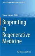 Bioprinting in Regenerative Medicine (Stem Cell Biology and Regenerative Medicine)