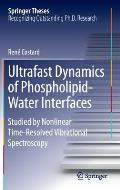 Ultrafast Dynamics of Phospholipid-Water Interfaces: Studied by Nonlinear Time-Resolved Vibrational Spectroscopy (Springer Theses)