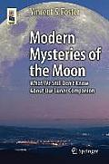 Modern Mysteries of the Moon: What We Still Don T Know about Our Lunar Companion (Astronomers' Universe)