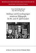 Anfänge Und Grundlegungen Moderner Pädagogik IM 16. Und 17. Jahrhundert