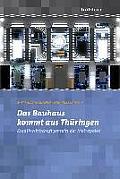 Das Bauhaus Kommt Aus Thüringen