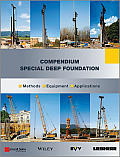 Special Deep Foundation: Compendium Methods and Equipment (Ernst & Sohn Series on Geotechnical Engineering)