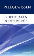 Pflegewissen: Prophylaxen in Der Pflege