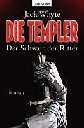 Die Templer - Der Schwur Der Ritter by Jack Whyte