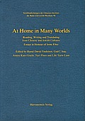 At Home in Many Worlds: Reading, Writing and Translating from Chinese and Jewish Cultures: Essays in Honour of Irene Eber