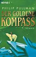 Der Goldene Kompass / The Golden Compass by Philip Pullman
