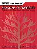 Seasons of Worship: 100 Modern Worship Songs for Christmas, Easter, Weddings and More