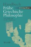 Handbuch Fr?he Griechische Philosophie: Von Thales Bis Zu Den Sophisten