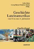 Geschichte Lateinamerikas Vom 19. Bis Zum 21. Jahrhundert: Quellenband