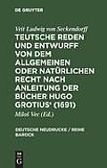 Teutsche Reden Und Entwurff Von Dem Allgemeinen Oder Natürlichen Recht Nach Anleitung Der Bücher Hugo Grotius' (1691)