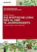 Kulturtopographie Des Alemannischen Raums #2: Die Mystische Lyrik Des 14. Und 15. Jahrhunderts: Untersuchungen - Texte - Repertorium