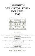 Jahrbuch Des Historischen Kollegs, Jahrbuch Des Historischen Kollegs (2003)