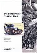 Die Bundeswehr 1955 Bis 2005: R?ckblenden - Einsichten - Perspektiven