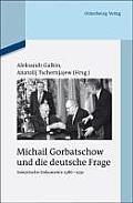 Michail Gorbatschow Und Die Deutsche Frage: Sowjetische Dokumente 1986-1991
