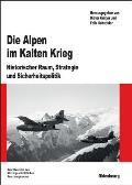 Die Alpen IM Kalten Krieg