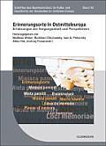 Erinnerungsorte in Ostmitteleuropa: Erfahrungen Der Vergangenheit Und Perspektiven