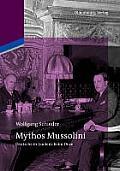 Mythos Mussolini: Deutsche in Audienz Beim Duce