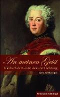 An Meinen Geist: Friedrich Der Große in Seiner Dichtung