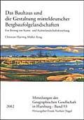 Mitteilungen Der Geographischen Gesellschaft in Hamburg (Mgg #93: Das Bauhaus Und Die Gestaltung Mitteldeutscher Bergbaufolgelandschaften: Ein Beitrag Zur Kunst- Und Kulturlandschaftsforschung