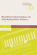 Berichte Des Interkulturellen Forschungsprojektes Adeutsche #1: Musikinstrumentenbau Im Interkulturellen Diskurs