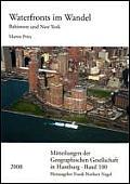 Mitteilungen Der Geographischen Gesellschaft in Hamburg (Mgg #100: Waterfronts Im Wandel: Eine Vergleichende Studie Der Stadte Baltimore Und New York