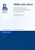 Collegium Beatus Rhenanus #2: Bilder Der Virtus: Tafelsilber Der Kaiserzeit Und Die Grossen Vorbilder ROMs: Die Lanx Von Strae