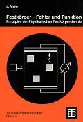 Festk Rper Fehler Und Funktion: Prinzipien Der Physikalischen Festk Rperchemie (Teubner Studienb Cher Chemie)