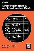Leitf Den Der Angewandten Mathematik Und Mechanik - Teubner #52: Str Mungsmechanik Nichtnewtonscher Fluide