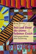 Reiz Und Elend Der Cremefarbenen Couch: Therapiegeschichte Einer Essstorung