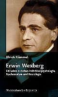 Erwin Wexberg: Ein Leben Zwischen Individualpsychologie, Psychoanalyse Und Neurologie