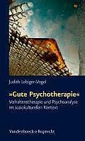Schriften Des Sigmund-Freud-Instituts. Reihe 2: Psychoanalys #15: Gute Psychotherapie: Verhaltenstherapie Und Psychoanalyse Im Soziokulturellen Kontext