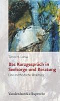 Das Kurzgesprach in Seelsorge Und Beratung: Eine Methodische Anleitung