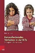 Herausforderndes Verhalten in Der Kita: Zappelphilipp, Trotzkopf & Co. (Fruhe Bildung Und Erziehung)
