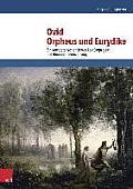 Ovid, Orpheus Und Eurydike: Ein Kompetenzorientiertes Lektureprojekt Mit Binnendifferenzierung
