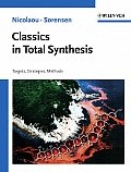 Classics in Total Synthesis: Targets, Strategies, Methods